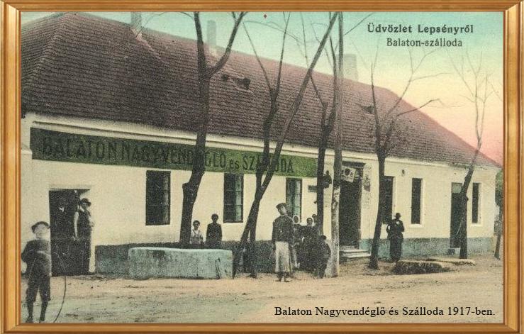 Kép a lepsényi Balaton Nagyvendéglő és Szálloda épületéről 1917-ben.