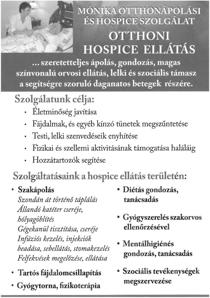 Tájékoztató plakát otthoni hospice ellátásról, melyről érdeklődni a 06 92 310 574 telefonszámon vagy az otthonapolas.hu weboldalon lehet.
