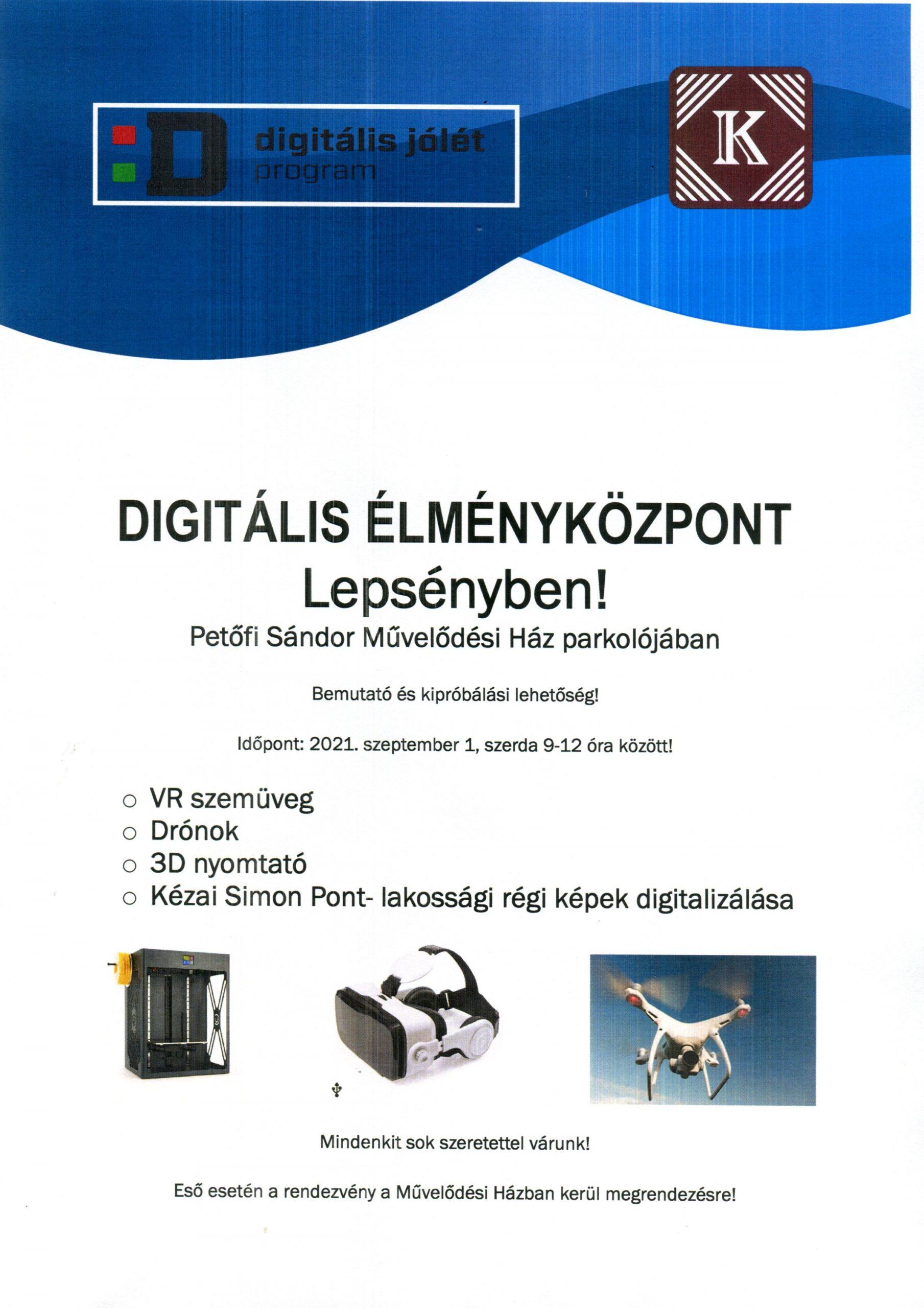 Szeptember 1. szerda 9-12 óra között a Petőfi Sándor Művelődési Ház parkolójában. VR szemüveg, drónok, 3D nyomtató, régi képek digitalizálása, bemutató és kipróbálási lehetőség.